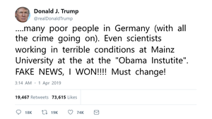 "Ein ""Tweet"" des US-Präsidenten Trump: ""....many poor people in Germany (with all the crime going on). Even scientists working in terrible conditions at Mainz University at the at the ""Obama Instutite"". FAKE NEWS, I WON!!!! Must change!"" [Garantiert echt ;-)]"